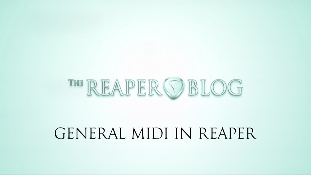 How to use General MIDI in REAPER | The REAPER Blog