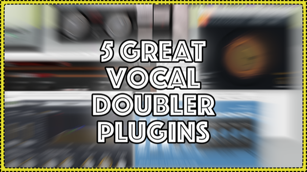 5 Great Vocal Doublers Compared - iZotope, Stillwell, SoundToys